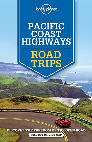 Pacific Coast Highways Road Trips (Lonely Planet Travel Guide)