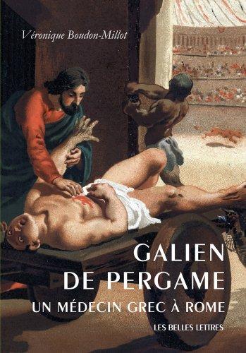 Galien de Pergame: Un médecin grec à Rome par Véronique Boudon-Millot