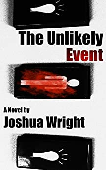 The Unlikely Event (The Unlikely Series Book 1) (English Edition) di [Wright, Joshua]
