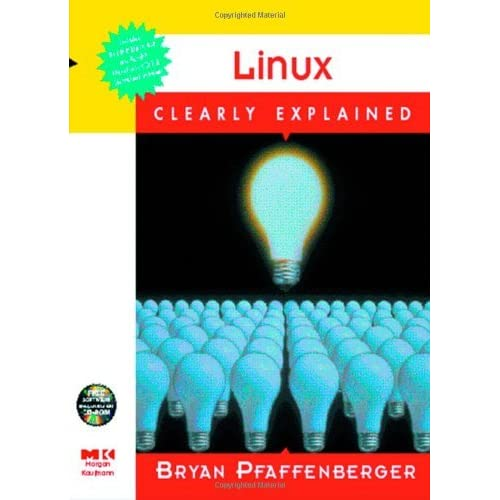 Linux Clearly Explained by Bryan Pfaffenberger (1999-08-15)