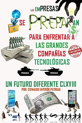 Las Empresas se Preparan para Enfrentar a las Grandes Compañías Tecnológicas (Un Futuro Diferente nº 168) por Oswaldo Enrique Faverón Patriau