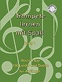Trompete lernen mit Spaß: 150 Lieder und Duette für Anfänger. Band 1. Trompete.