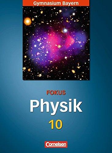 Fokus Physik - Gymnasium Bayern: 10. Jahrgangsstufe - Schülerbuch