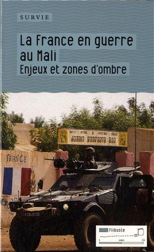 La France en guerre au Mali : Enjeux et zones d'ombre