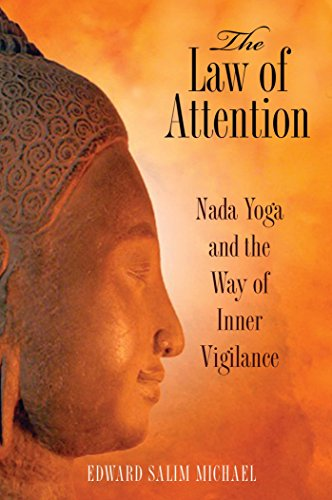 The Law of Attention: Nada Yoga and the Way of Inner ...
