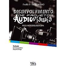 Desenvolvimento de projetos audiovisuais: pela Metodologia DPA (Portuguese Edition)