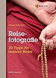 Reisefotografie: 20 Tipps für bessere Bilder - Sandra Petrowitz