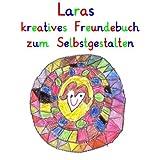 Laras kreatives Freundebuch zum Selbstgestalten: personalisierte Freundebücher mit Wunschnamen