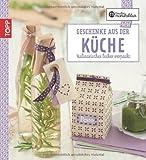 : Die kreative Manufaktur - Geschenke aus der Küche: Kulinarisches lecker verpackt