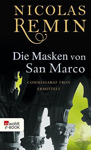 Die Masken von San Marco: Commissario Trons vierter Fall (Alvise Tron ermittelt 4)