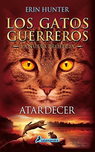 Atardecer: Los gatos guerreros - La nueva profecía VI (Juvenil) de [Hunter, Erin]