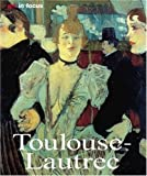 Toulouse-Lautrec (Art in Focus)