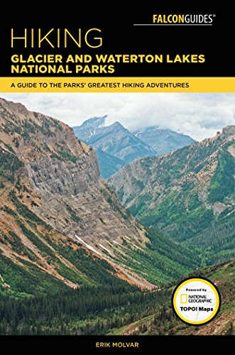 Hiking Glacier and Waterton Lakes National Parks: A Guide to the Parks' Greatest Hiking Adventures (Regional Hiking Series) (English Edition)