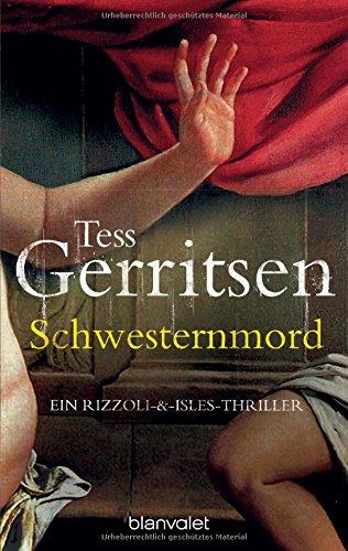 Buchseite und Rezensionen zu 'Schwesternmord: der 4. Fall für Rizzoli & Isles (Rizzoli-&-Isles-Thriller, Band 4)' von Tess Gerritsen