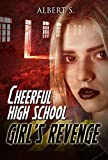 Psychological Thrillers: Cheerful high school girl's revenge  Murder: Searial killers( Psychological) (thriller, suspense, jealousy, mystery, police, murder, dark, conspiracy    Book 1)