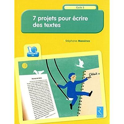 7 projets pour écrire des textes (+ CD-Rom)