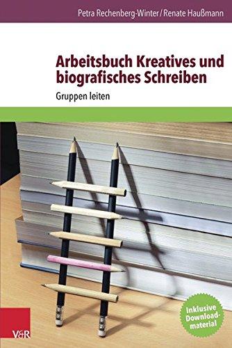 Arbeitsbuch Kreatives und biografisches Schreiben: Gruppen leiten (Hors Collection: Langues)