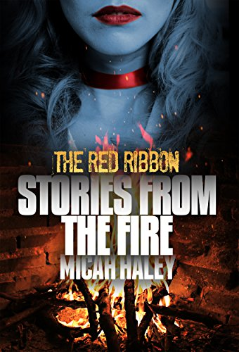 The Red Ribbon (Stories From The Fire Book 1) (English Edition) Red Ribbon Shorts