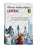 Kleiner Stadtverführer Leipzig: City-Guide mit Stadtplan, Skat-Spiel und Geschichten