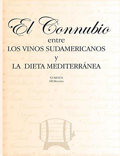 EL CONNUBIO entre los vinos sud americanos y la dieta mediterranea por Carmine De Luca