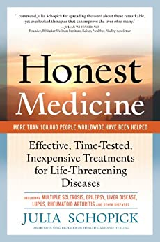 Honest Medicine: Effective, Time-Tested, Inexpensive Treatments for Life-Threatening Diseases (English Edition) von [Schopick, Julia]