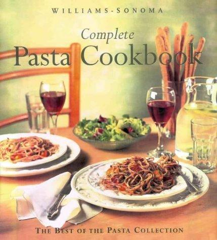 Williams-Sonoma Complete Pasta Cookbook by Michele Anna, Ki Chuck (Editor). Jordan (1999-08-02)
