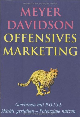Offensives Marketing: Gewinnen mit POISE. Märkte gestalten. Potenziale nutzen.