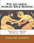Pyx Lax (Kick-Punch) Kick Boxing: Anc...