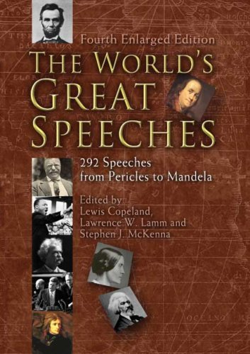 The World's Great Speeches: 292 Speeches from Pericles to Mandela (Fourth Enlarged Edition) (Dover) (1999-11-08)