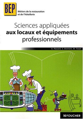 Sciences appliques aux locaux et aux quipements professionnels BEP Mtiers de la restauration et de l'htellerie