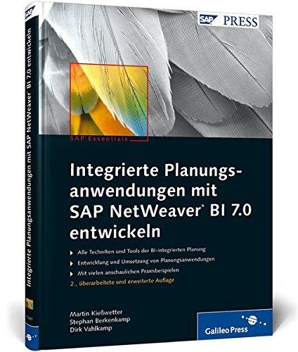 Integrierte Planungsanwendungen mit SAP NetWeaver BI 7.0 entwickeln