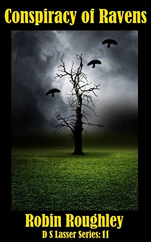 Conspiracy of Ravens (DS Lasser series Book 11) by [Roughley, Robin]