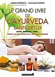 Le grand livre de l'ayurveda santé-détox: Toutes les solutions de la médecine indienne (French Edition)