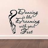 Tanz Wandtattoo Aufkleber Tanzen ist wie Träumen mit den Füßen Zitate Tänzer Ballerina Ballett Spitzenschuhe Kunst Vinyl 51X42cm