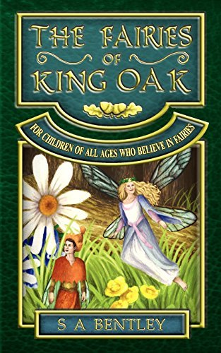 the-fairies-of-king-oak-for-children-of-all-ages-whoe-belive-in-fairies-by-s-a-bentley-2009-01-27
