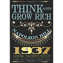 Think and Grow Rich - 1937 Original Masterpiece by Napoleon Hill (2015-02-05)