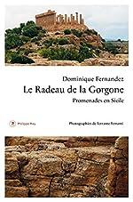 Le Radeau de la Gorgone. Promenades en Sicile de Dominique Fernandez