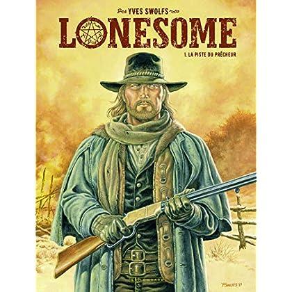 Lonesome  - tome 1 - La Piste du prêcheur
