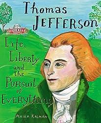 [(Thomas Jefferson: Life, Liberty and the Pursuit of Everything )] [Author: Maira Kalman] [Jan-2014]