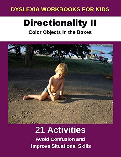 Dyslexia Workbooks for Kids - Directionality II - Color Objects in the Boxes - Avoid Confusion and Improve Situational Skills (English Edition)