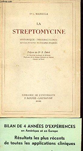 LE DTREPTOMYCINE / HISTORIQUE - PHARMACOLOGIE APPLICATIONS THERAPEUTIQUES