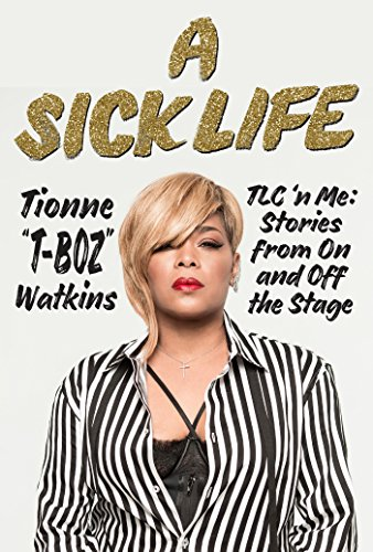 a-sick-life-tlc-n-me-stories-from-on-and-off-the-stage