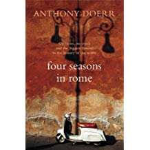 Four Seasons in Rome: On Twins, Insomnia and the Biggest Funeral in the History of the World by Anthony Doerr (2008-06-16)