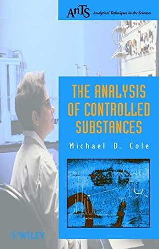 The Analysis of Controlled Substances: A Systematic Approach (Analytical Techniques in the Sciences (AnTs) *)