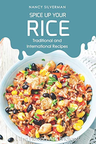 Spice Up Your Rice - Traditional and International Recipes: The Flavors Are Endless! White Pasta Bowl