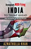 Strategically MODI-Fying INDIA to Trump Ahead