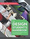 The Design Student's Handbook: Your Essential Guide to Course, Context and Career