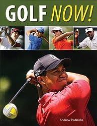 Golf Now! by Andrew Podnieks (2008-05-15)