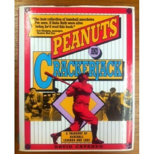 Peanuts and Crackerjack: A Treasury of Baseball Legends and Lore by David Cataneo (1991-05-02)