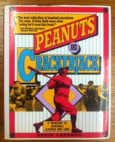 Peanuts and Crackerjack: A Treasury of Baseball Legends and Lore by David Cataneo (1991-05-02) par David Cataneo